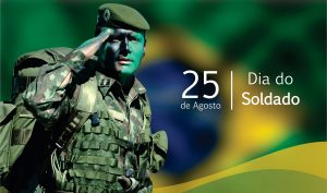 DIA 25 DE AGOSTO DIA DO SOLDADO BRASILEIRO