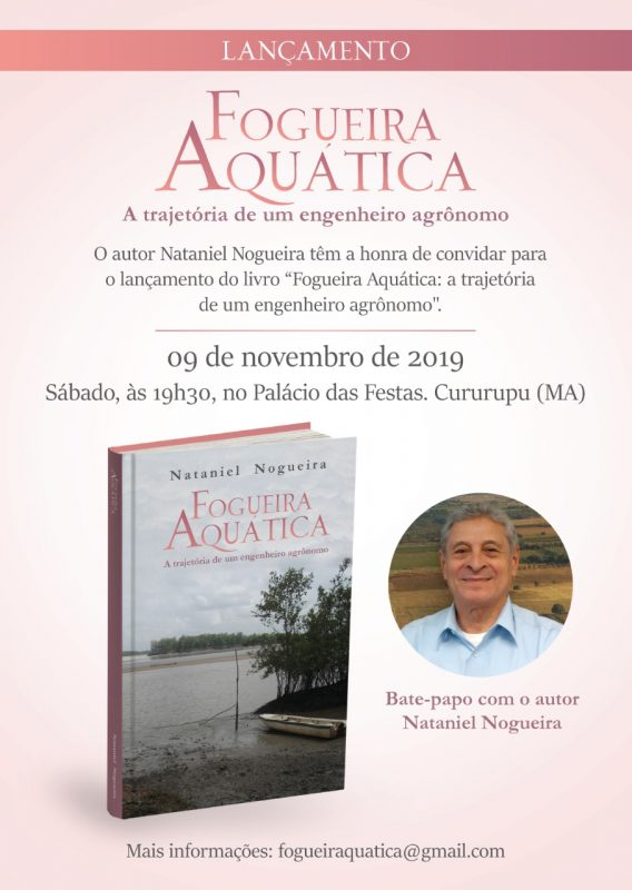 """Cururupuense, Nataniel Nogueira lança livro """"Fogueira Aquática: a trajetória de um engenheiro agrônomo"""""""
