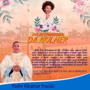 Mensagem Especial do Padre Ribamar Frazão pelo Dia Internacional da Mulher.