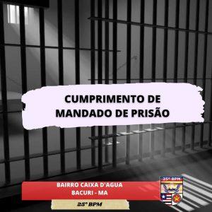 Policiais Militares do 25º BPM prendem indivíduo com mandado de prisão em aberto na Cidade Bacuri.